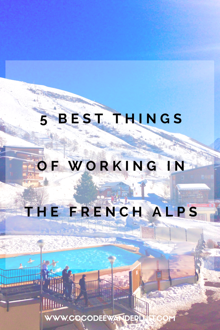 5 Best Things of Working in the French Alps